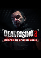 Dead Rising 3: Operation Broken Eagle