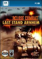 Close Combat: Last Stand Arnhem