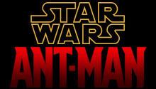 Rumeurs fraîches sur les films l'Homme-fourmi et Star Wars, épisode VII (Cinéma)