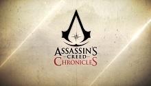 La série Assassin's Creed Chronicles est annoncée