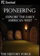 Pioneering: Explore the Early American West