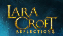 Lara Croft: Reflection game has been released for mobile devices