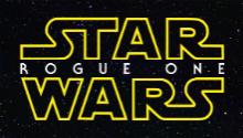 Les détails du film Star Wars: Rogue One ont été révélés (Cinéma)