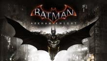 Les nouvelles de Batman: Arkham Knight: le patch day one, le retard de l'édition limitée et d'autres détails du jeu